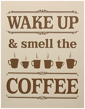 wake-up-and-smell-the-coffee.png